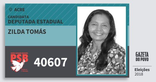 Santinho Zilda Tomás 40607 (PSB) Deputada Estadual | Acre | Eleições 2018