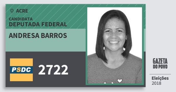 Santinho Andresa Barros 2722 (DC) Deputada Federal | Acre | Eleições 2018