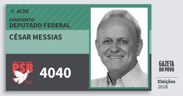 Santinho César Messias 4040 (PSB) Deputado Federal | Acre | Eleições 2018