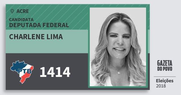 Santinho Charlene Lima 1414 (PTB) Deputada Federal | Acre | Eleições 2018