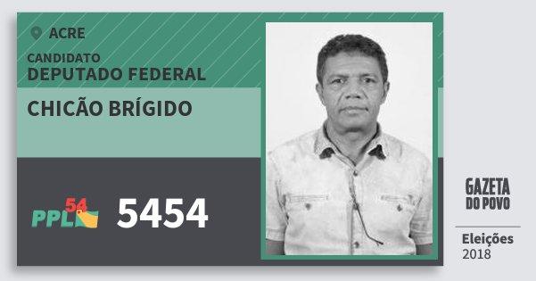 Santinho Chicão Brígido 5454 (PPL) Deputado Federal | Acre | Eleições 2018