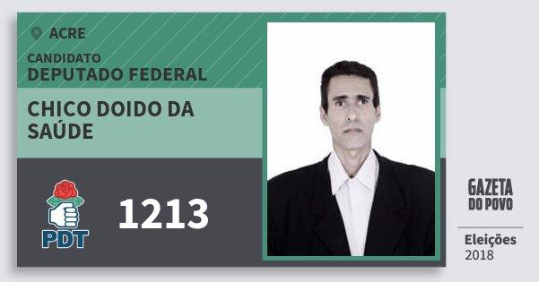 Santinho Chico Doido da Saúde 1213 (PDT) Deputado Federal | Acre | Eleições 2018