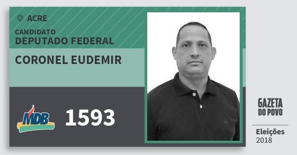 Santinho Coronel Eudemir 1593 (MDB) Deputado Federal | Acre | Eleições 2018