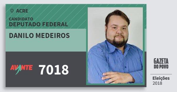 Santinho Danilo Medeiros 7018 (AVANTE) Deputado Federal | Acre | Eleições 2018