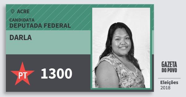 Santinho Darla 1300 (PT) Deputada Federal | Acre | Eleições 2018