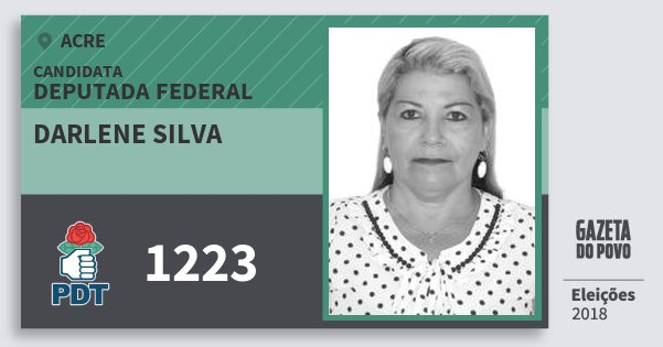 Santinho Darlene Silva 1223 (PDT) Deputada Federal | Acre | Eleições 2018