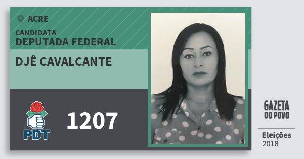 Santinho Djê Cavalcante 1207 (PDT) Deputada Federal | Acre | Eleições 2018