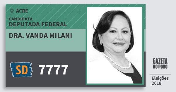 Santinho Dra. Vanda Milani 7777 (SOLIDARIEDADE) Deputada Federal | Acre | Eleições 2018