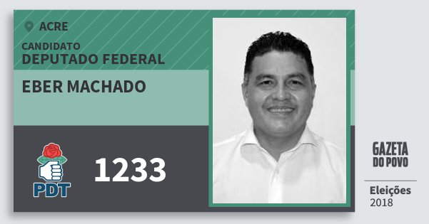 Santinho Eber Machado 1233 (PDT) Deputado Federal | Acre | Eleições 2018