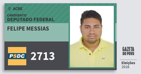 Santinho Felipe Messias 2713 (DC) Deputado Federal | Acre | Eleições 2018