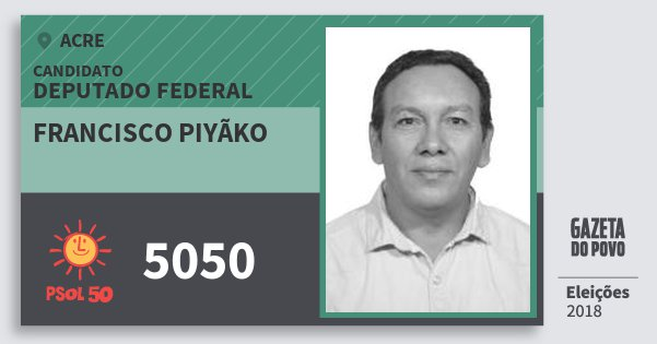 Santinho Francisco Piyãko 5050 (PSOL) Deputado Federal | Acre | Eleições 2018