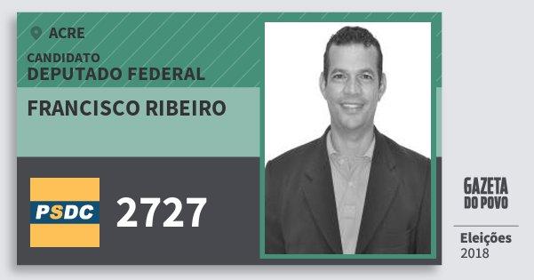 Santinho Francisco Ribeiro 2727 (DC) Deputado Federal | Acre | Eleições 2018