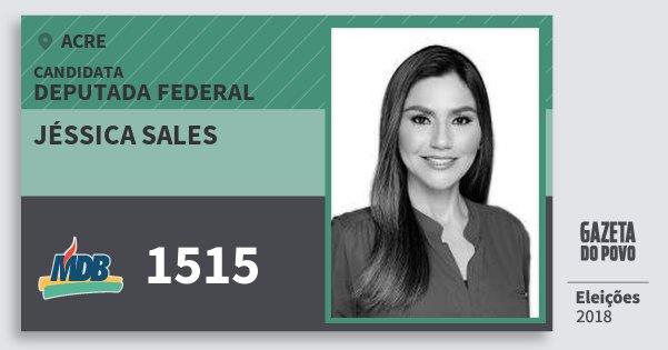 Santinho Jéssica Sales 1515 (MDB) Deputada Federal | Acre | Eleições 2018