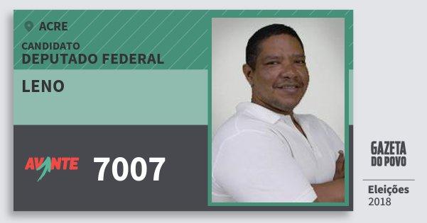 Santinho Leno 7007 (AVANTE) Deputado Federal | Acre | Eleições 2018