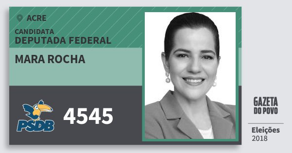 Santinho Mara Rocha 4545 (PSDB) Deputada Federal | Acre | Eleições 2018