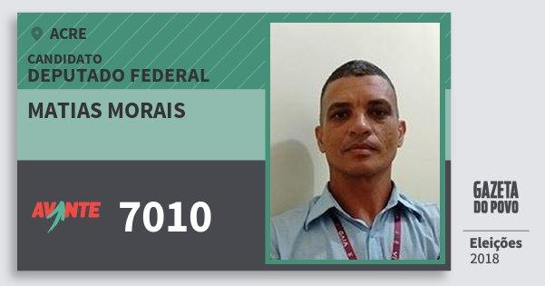 Santinho Matias Morais 7010 (AVANTE) Deputado Federal | Acre | Eleições 2018