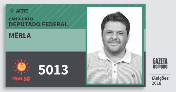 Santinho Mêrla 5013 (PSOL) Deputado Federal | Acre | Eleições 2018