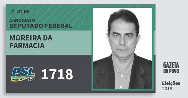 Santinho Moreira da Farmacia 1718 (PSL) Deputado Federal | Acre | Eleições 2018