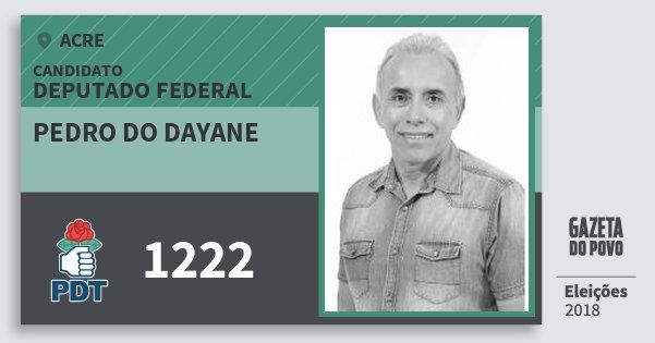 Santinho Pedro do Dayane 1222 (PDT) Deputado Federal | Acre | Eleições 2018