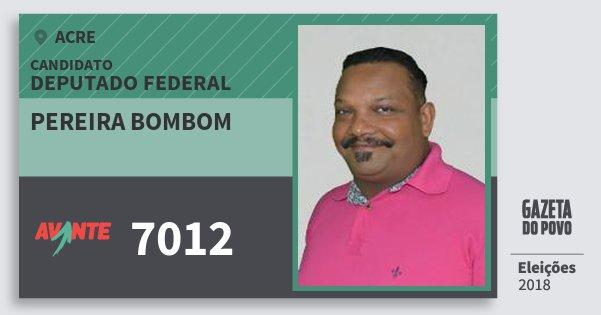 Santinho Pereira Bombom 7012 (AVANTE) Deputado Federal | Acre | Eleições 2018