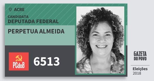 Santinho Perpetua Almeida 6513 (PC do B) Deputada Federal | Acre | Eleições 2018
