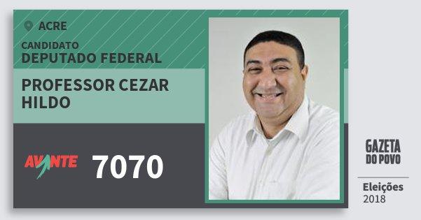 Santinho Professor Cezar Hildo 7070 (AVANTE) Deputado Federal | Acre | Eleições 2018