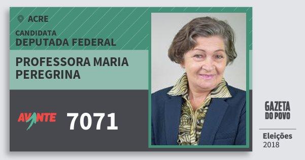 Santinho Professora Maria Peregrina 7071 (AVANTE) Deputada Federal | Acre | Eleições 2018