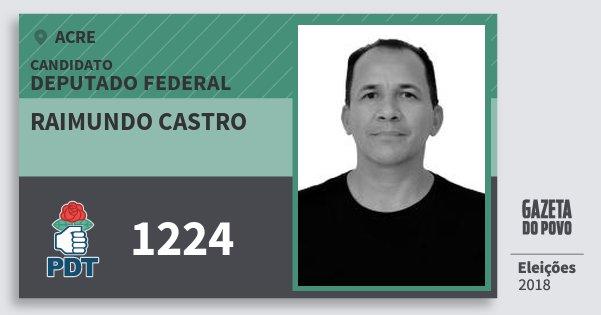 Santinho Raimundo Castro 1224 (PDT) Deputado Federal | Acre | Eleições 2018