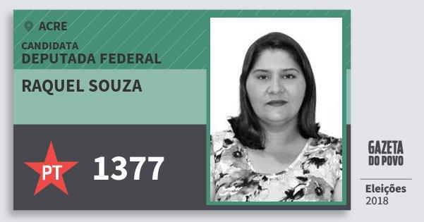 Santinho Raquel Souza 1377 (PT) Deputada Federal | Acre | Eleições 2018