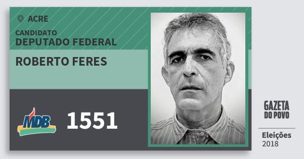 Santinho Roberto Feres 1551 (MDB) Deputado Federal | Acre | Eleições 2018