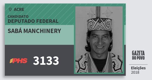 Santinho Sabá Manchinery 3133 (PHS) Deputado Federal | Acre | Eleições 2018