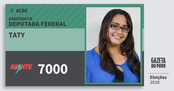 Santinho Taty 7000 (AVANTE) Deputada Federal | Acre | Eleições 2018