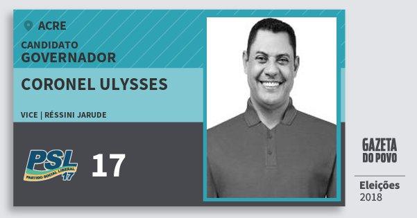 Santinho Coronel Ulysses 17 (PSL) Governador | Acre | Eleições 2018
