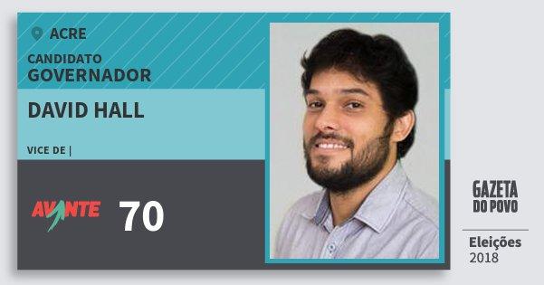 Santinho David Hall 70 (AVANTE) Governador | Acre | Eleições 2018