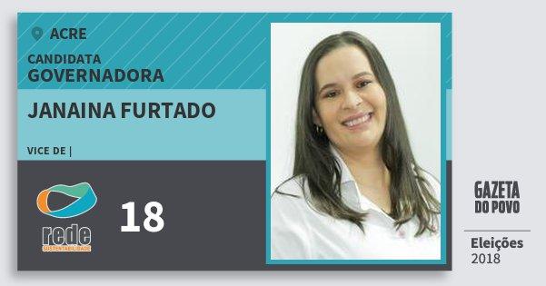 Santinho Janaina Furtado 18 (REDE) Governadora | Acre | Eleições 2018