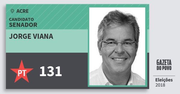Santinho Jorge Viana 131 (PT) Senador | Acre | Eleições 2018