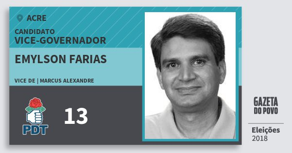 Santinho Emylson Farias 13 (PDT) Vice-governador | Acre | Eleições 2018