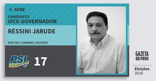 Santinho Réssini Jarude 17 (PSL) Vice-governador | Acre | Eleições 2018