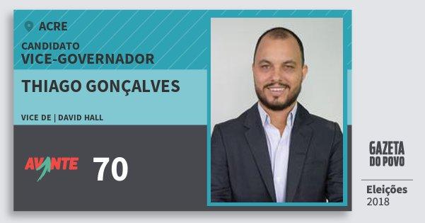 Santinho Thiago Gonçalves 70 (AVANTE) Vice-governador | Acre | Eleições 2018