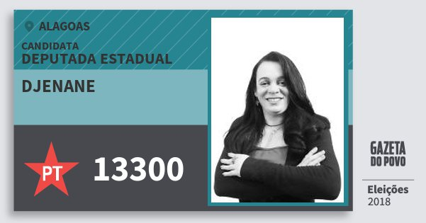 Santinho Djenane 13300 (PT) Deputada Estadual | Alagoas | Eleições 2018