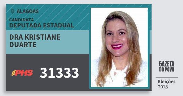 Santinho Dra Kristiane Duarte 31333 (PHS) Deputada Estadual   Alagoas   Eleições 2018