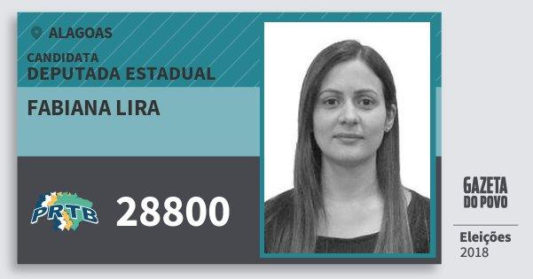 Santinho Fabiana Lira 28800 (PRTB) Deputada Estadual | Alagoas | Eleições 2018