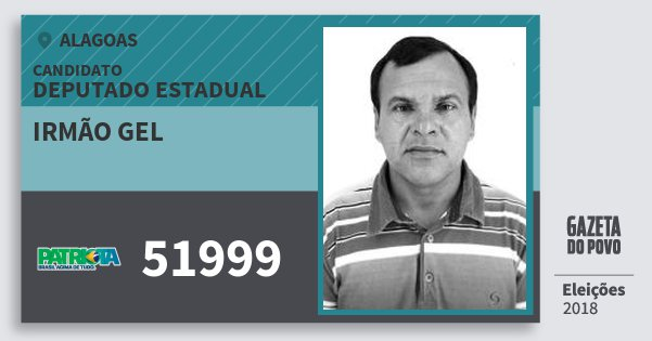 Santinho Irmão Gel 51999 (PATRI) Deputado Estadual | Alagoas | Eleições 2018