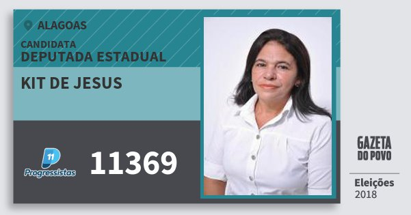 Santinho Kit de Jesus 11369 (PP) Deputada Estadual | Alagoas | Eleições 2018