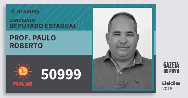 Santinho Prof. Paulo Roberto 50999 (PSOL) Deputado Estadual | Alagoas | Eleições 2018