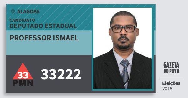 Santinho Professor Ismael 33222 (PMN) Deputado Estadual | Alagoas | Eleições 2018