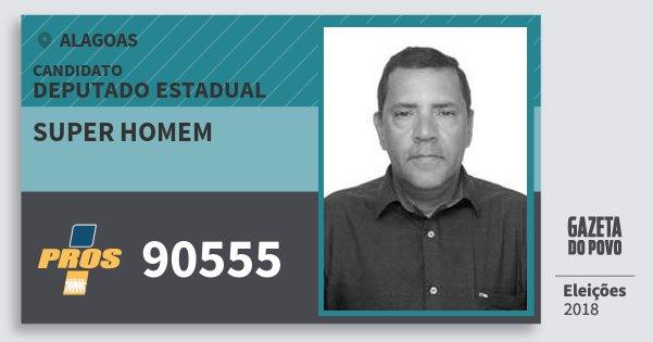 Santinho Super Homem 90555 (PROS) Deputado Estadual | Alagoas | Eleições 2018