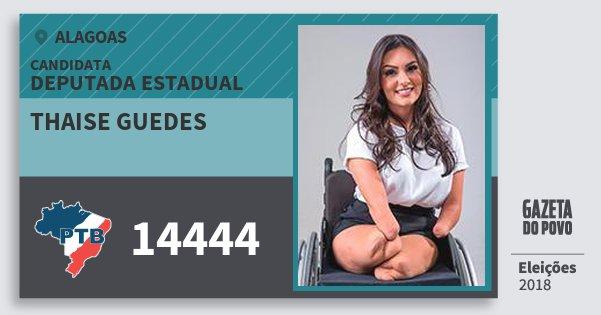 Santinho Thaise Guedes 14444 (PTB) Deputada Estadual   Alagoas   Eleições 2018