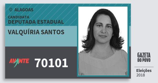 Santinho Valquíria Santos 70101 (AVANTE) Deputada Estadual | Alagoas | Eleições 2018