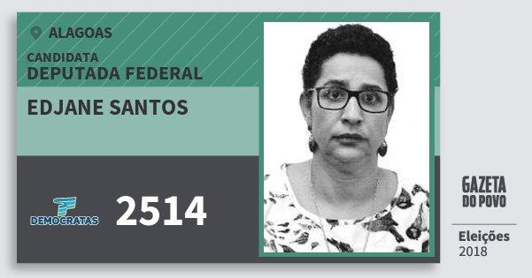 Santinho Edjane Santos 2514 (DEM) Deputada Federal | Alagoas | Eleições 2018